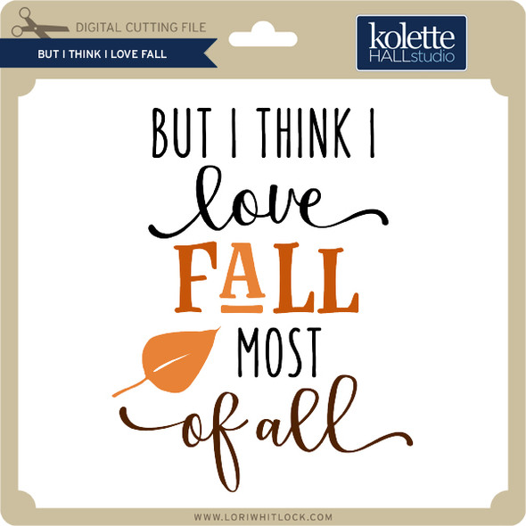 But I Think I Love Fall