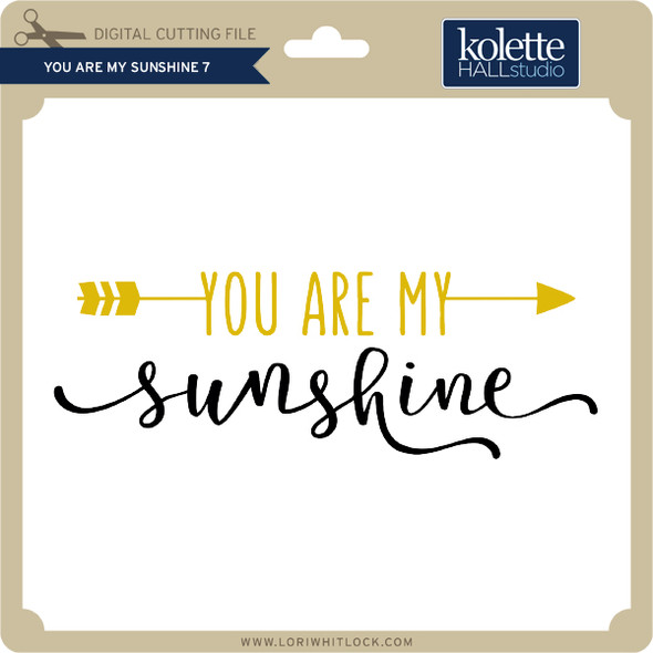 You are My Sunshine 7