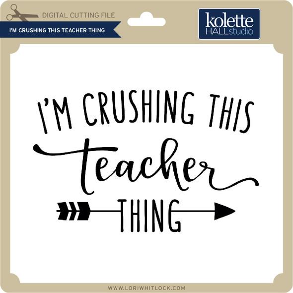 I'm Crushing this Teacher Thing