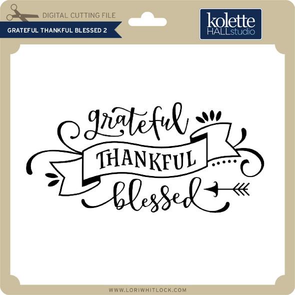 Grateful Thankful Blessed 2