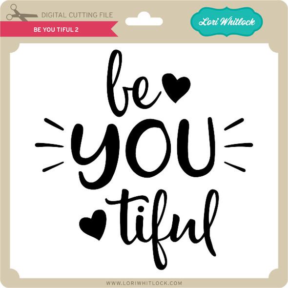 Be You Tiful 2