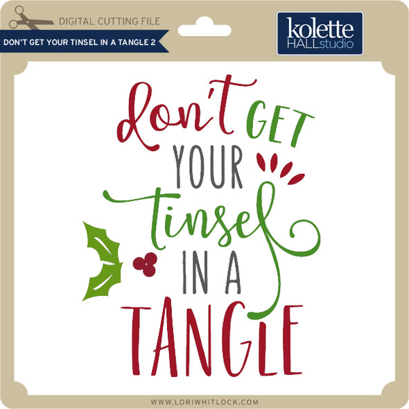 Don't Get Your Tinsel in a Tangle 2