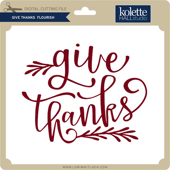Give Thanks Flourish