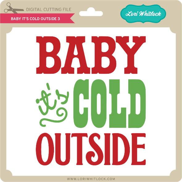 Baby It's Cold Outside 3