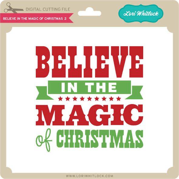 Believe in the Magic of Christmas 2