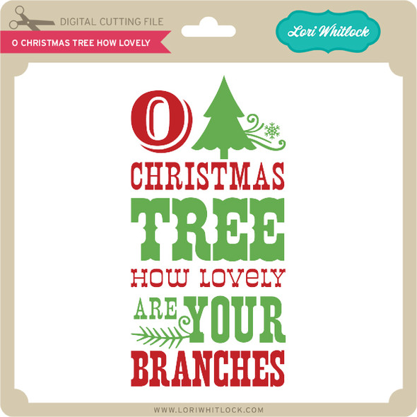 O Christmas Tree How Lovely
