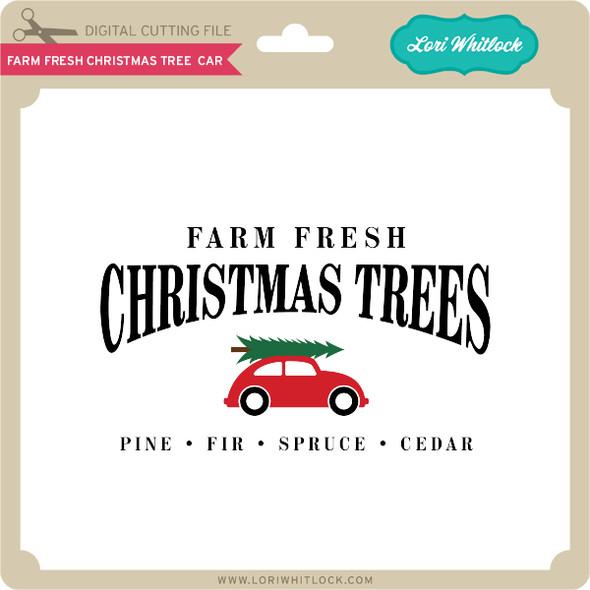 Farm Fresh Christmas Tree Car
