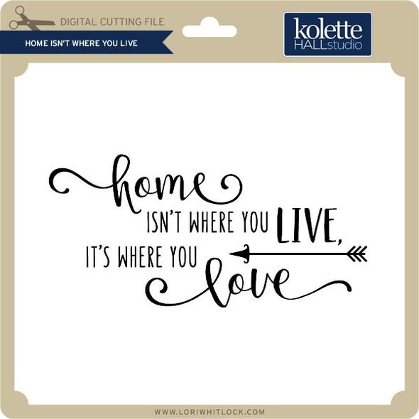 Home Isn't Where You Live