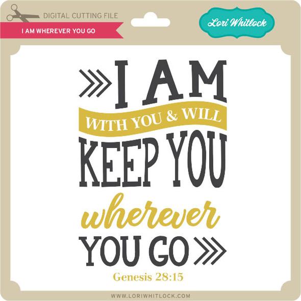 I Am Wherever You Go