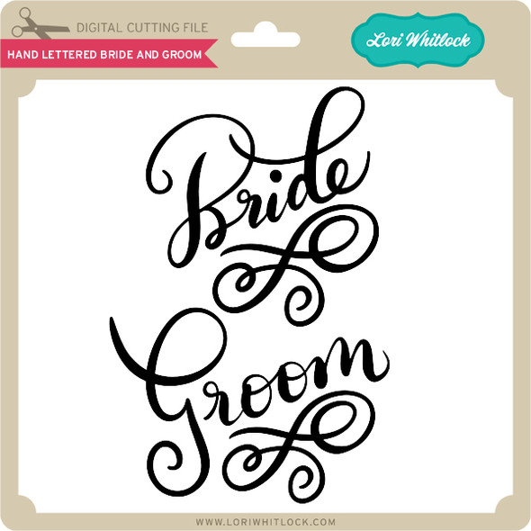 Hand Lettered Bride and Groom