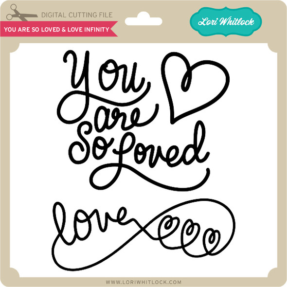 You are So Loved & Love Infinity