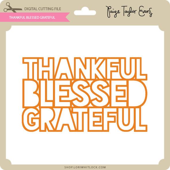Thankful Blessed Grateful