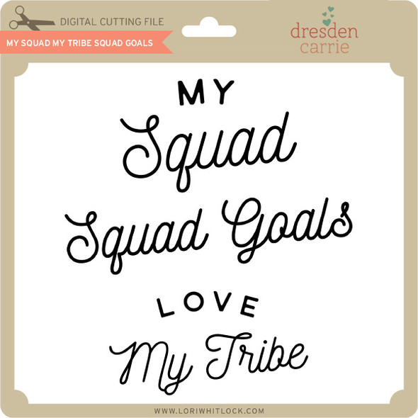 My Squad My Tribe Squad Goals