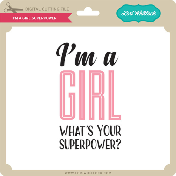I'm a Girl Superpower