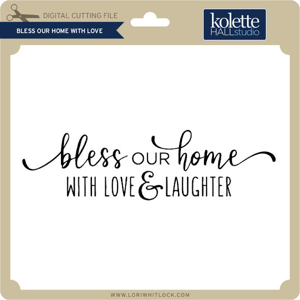 Bless Our Home with Love