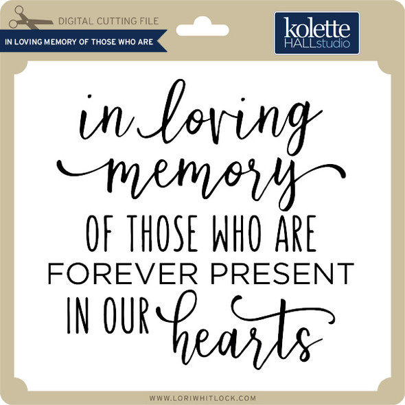 In Loving Memory of Those Who Are