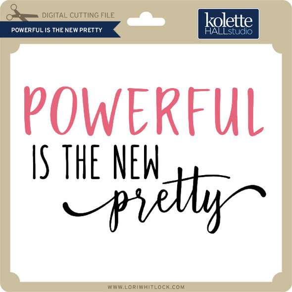 Powerful is the New Pretty