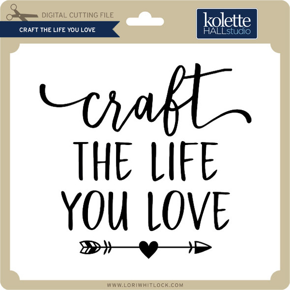 Craft the Life You Love