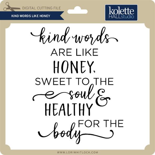 Kind Words Like Honey