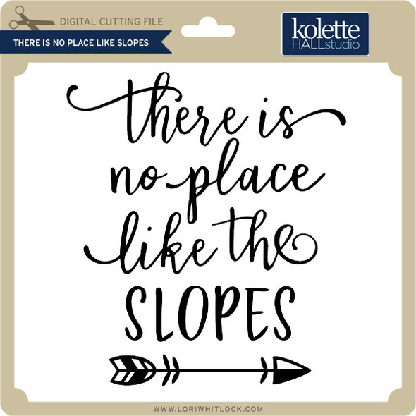 There is No Place Like Slopes