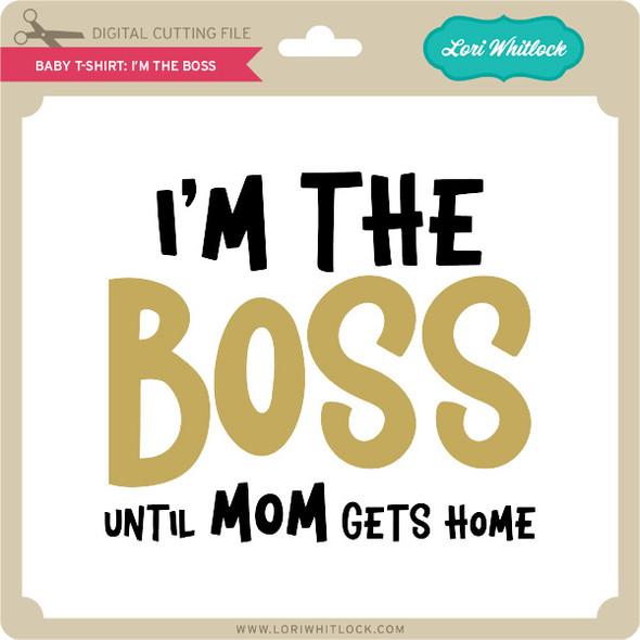 Baby T-Shirt: I'm the Boss