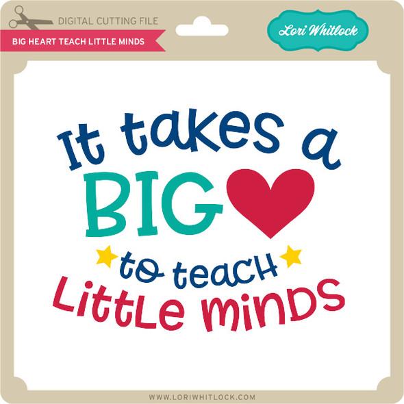 Big Heart Teach Little Mind