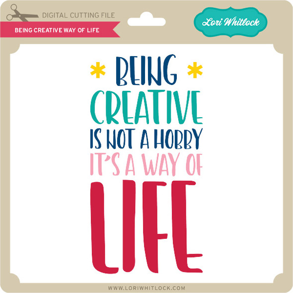 Being Creative Way of Life