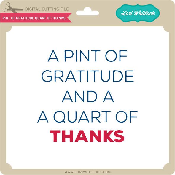 Pint of Gratitude Quart of Thanks