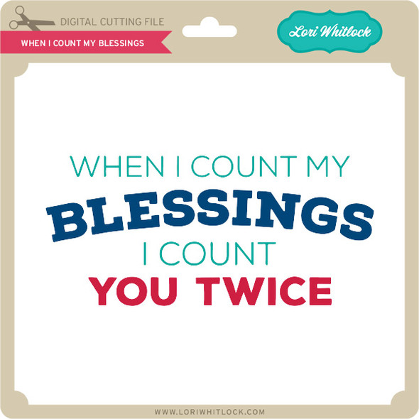 When I Count My Blessings