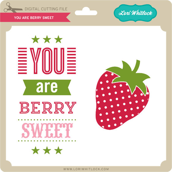 You Are Berry Sweet