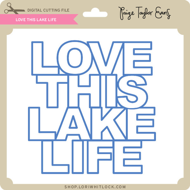 Love This Lake Life