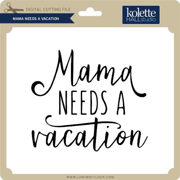 Mama Needs a Vacation