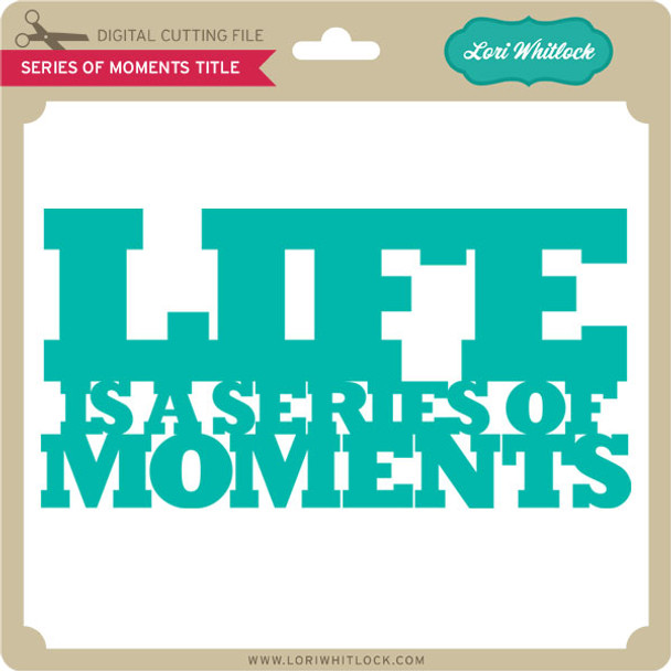 Series of Moments Titles