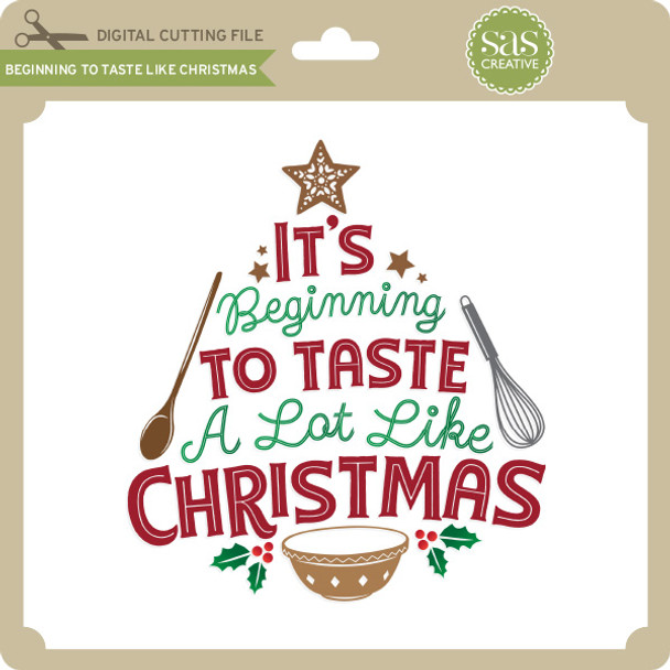 Beginning to Taste Like Christmas