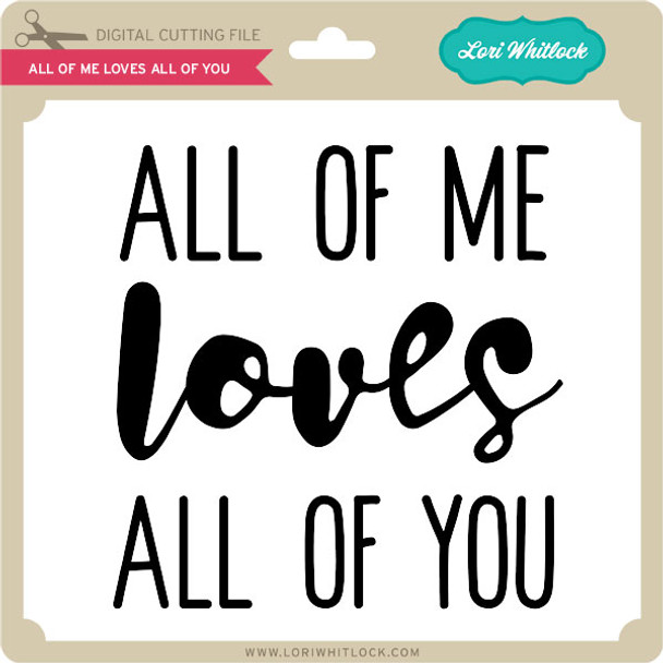 All Of Me Loves All Of You 2