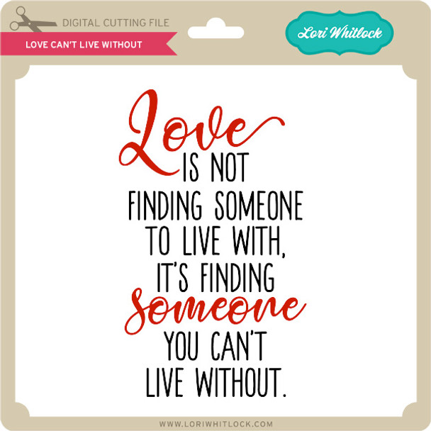 Love Can't Live Without