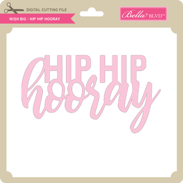 Wish Big - Hip Hip Hooray