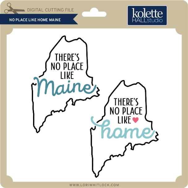 No Place Like Home Maine