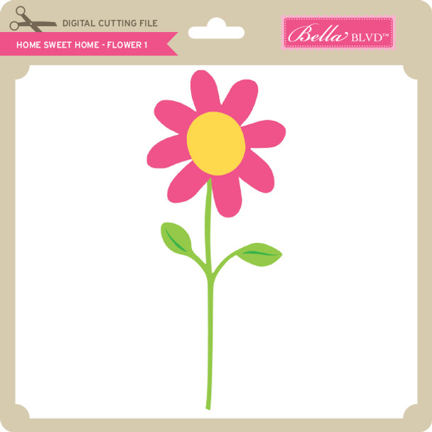Home Sweet Home - Flower 1