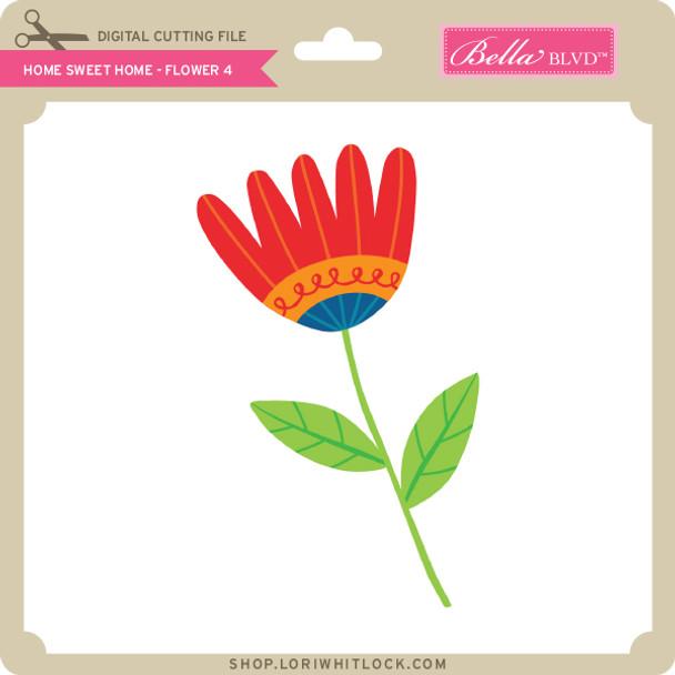 Home Sweet Home - Flower 4