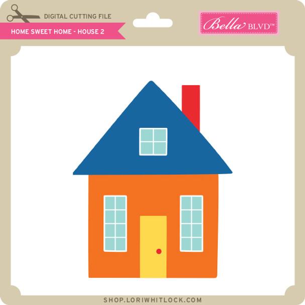 Home Sweet Home - House 2