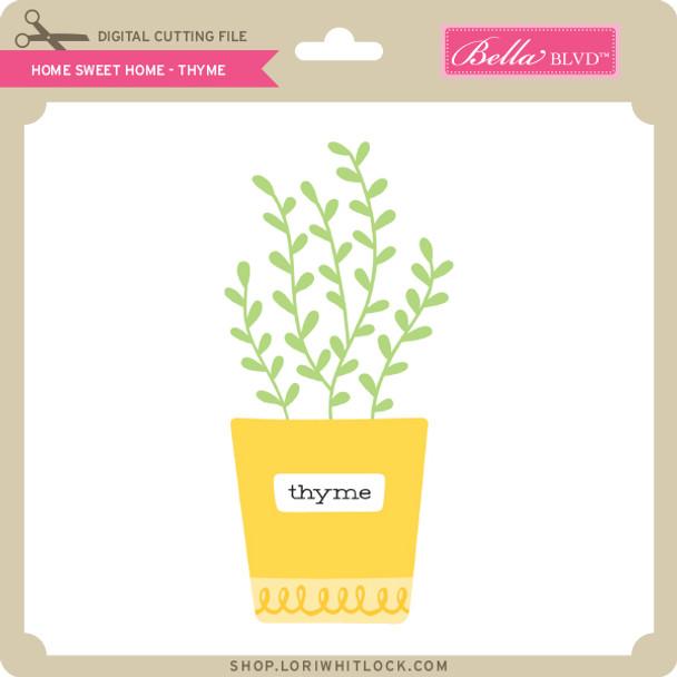Home Sweet Home - Thyme