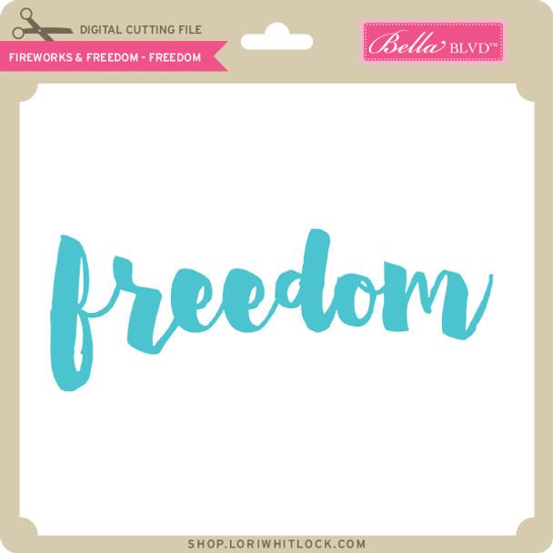 Fireworks & Freedom - Freedom
