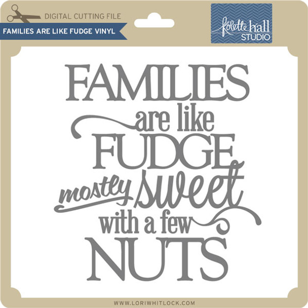 Families are Like Fudge Vinyl