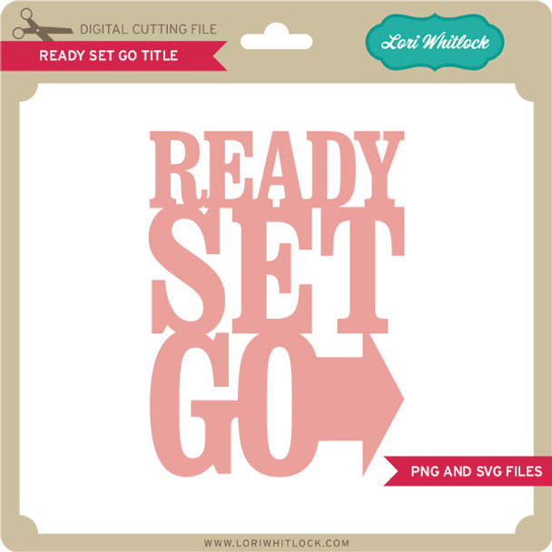 Ready Set Go Title PNG and SVG