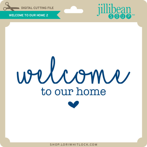 Welcome to Our Home 2
