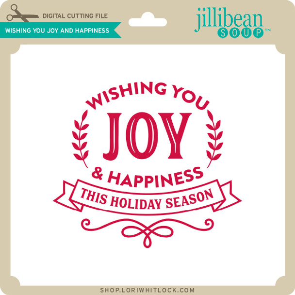 Wishing You Joy and Happiness