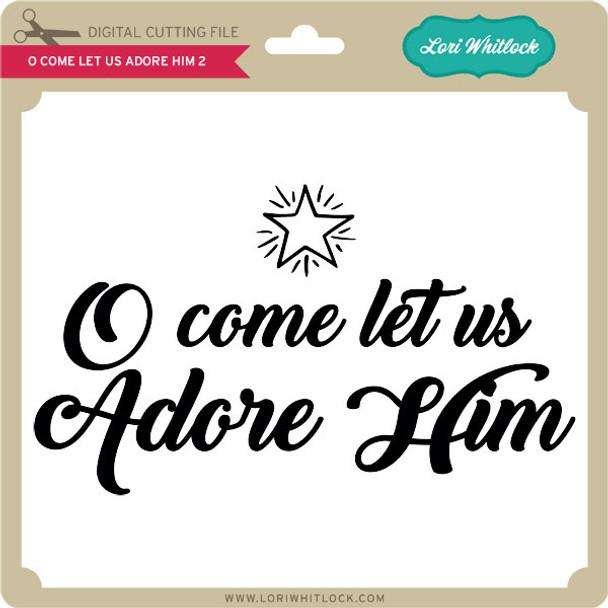 O Come Let Us Adore Him 2