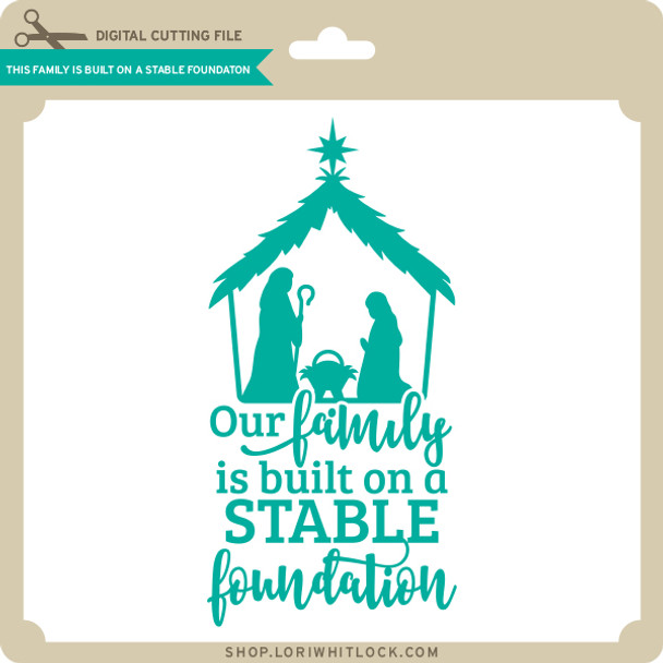 This Family is Built on a Stable Foundation
