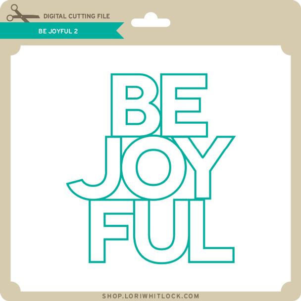 Be Joyful 2